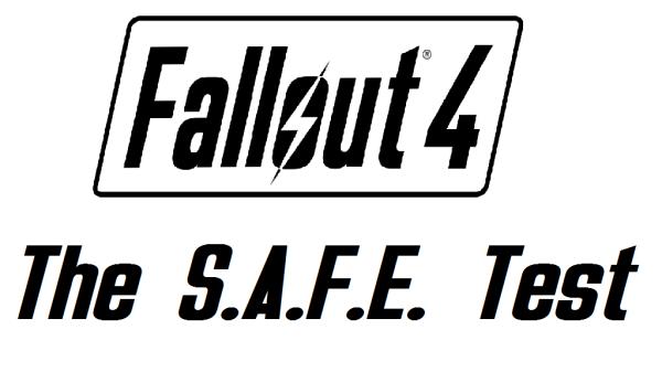 Fallout 4: The S.A.F.E. Test