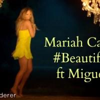 Mariah Carey #Beautiful featuring Miguel