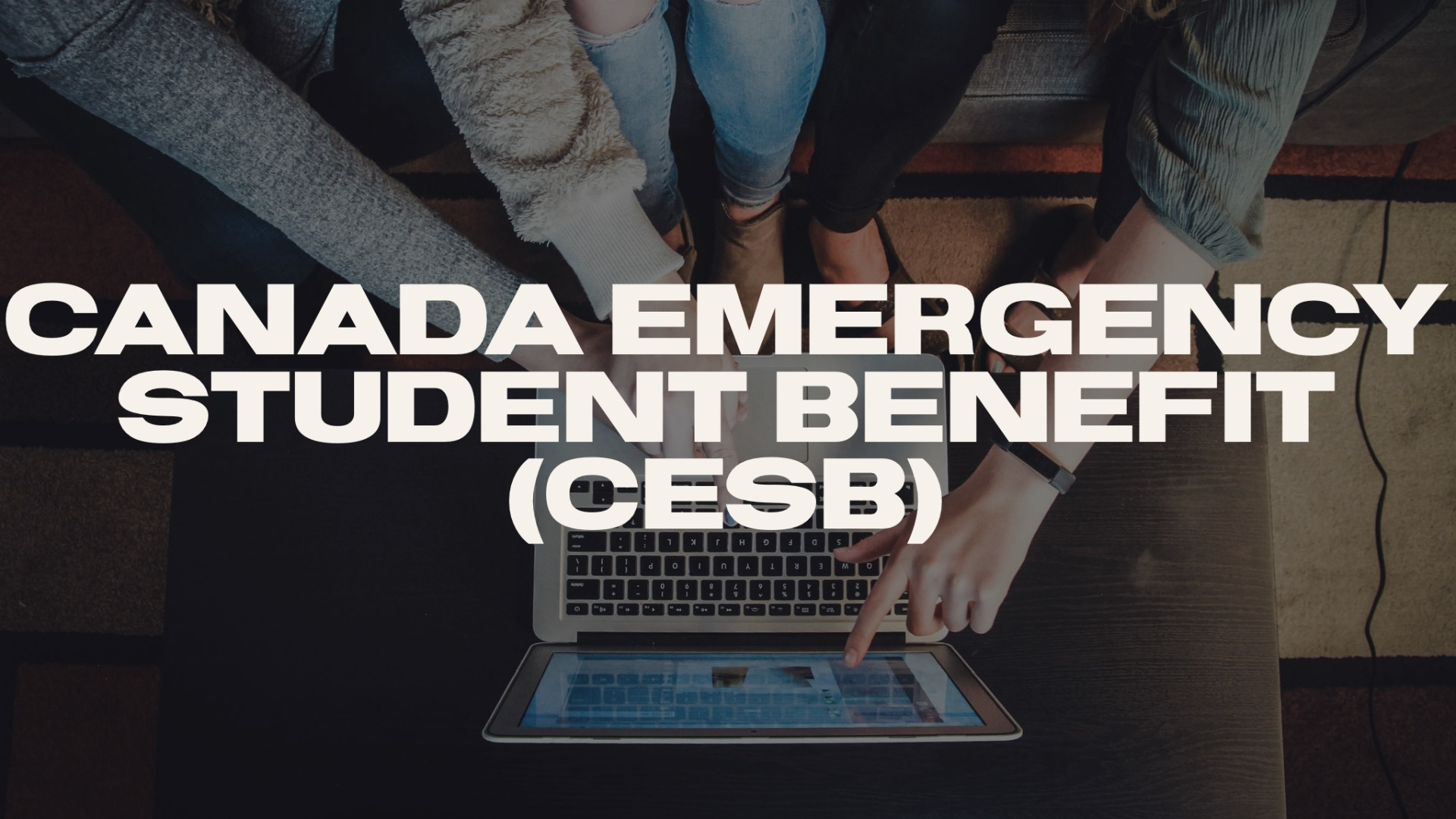 Canada Emergency Student Benefit (CESB) during COVID-19 pandemic