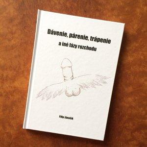 Filip Jánošík: Dávenie, párenie, trápenie a iné fázy rozchodu