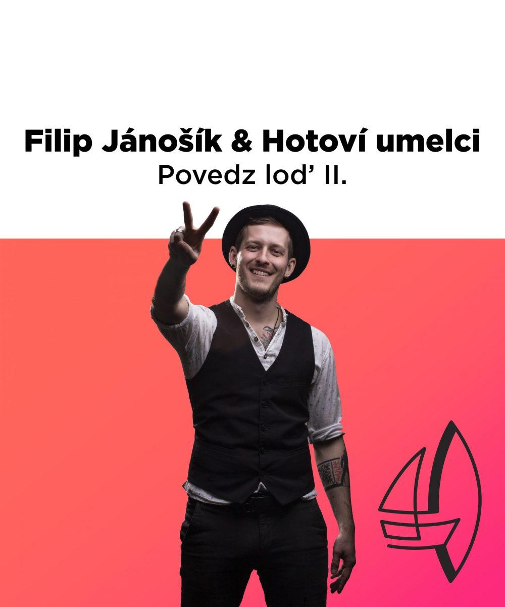 Filip Jánošík a Hotoví Umelci - Povedz loď II.
