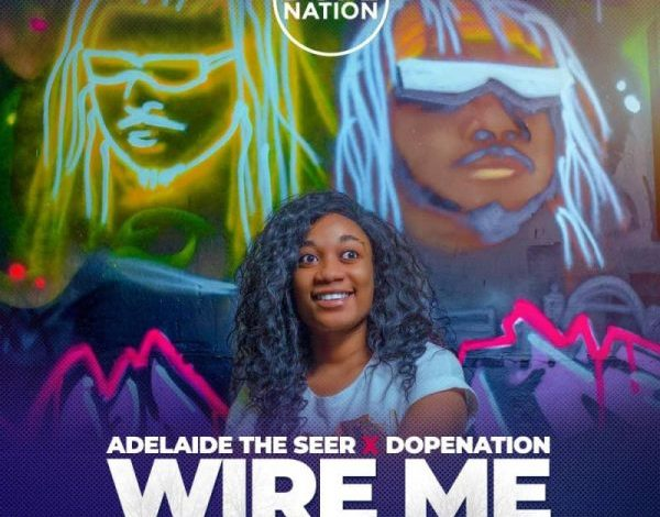 AdelaideTheSeer x DopeNation Wire Me Prod by DopeNation GhanaNdwom net mp3 image 600x600 1