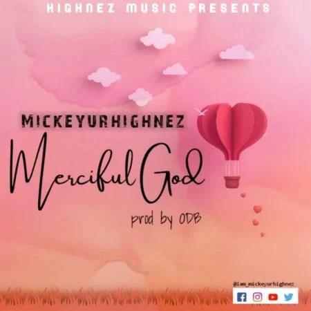 Mickeyurhighnez-Merciful-God