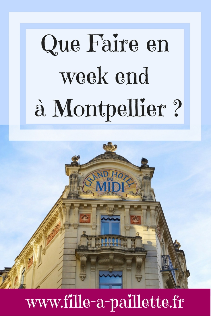 Que faire pendant un week end à Montpellier