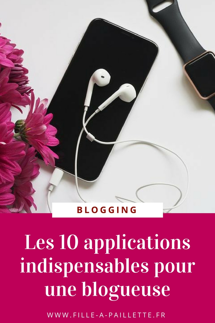 10 application indispensable pour une blogiueuse ✨