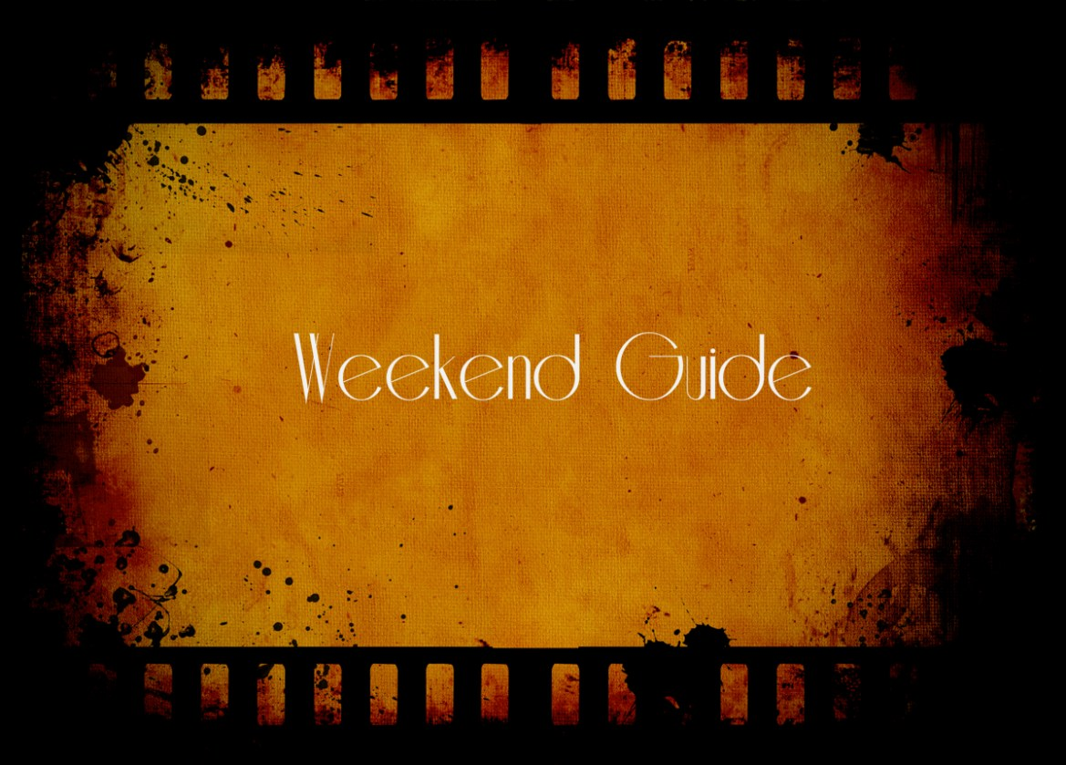 Weekend Guide   New Releases Round Up