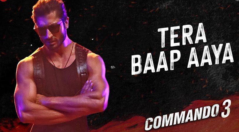 Tera Baap Aaya – Commando 3| Vidyut Jammwal, Adah Sharma, Angira Dhar, Gulshan D| Farhad B, Vikram M
