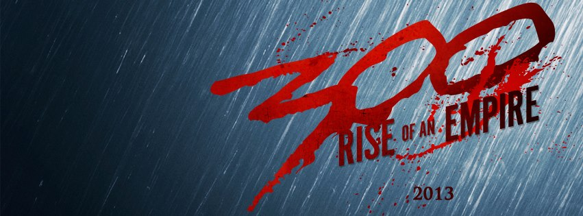 300: RISE OF AN EMPIRE (2013): Official Movie Logo ...
