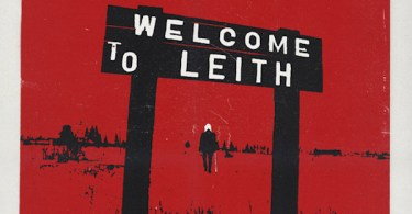 Welcome To Leith Poster & Trailer