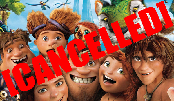 The Croods 2 Cancelled