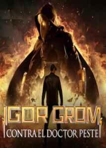 Igor Grom contra el Doctor Peste