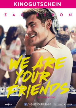 We Are Your Friends_Freikarten