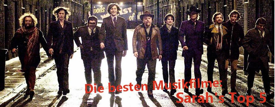 Die besten Musikfilme: Sarah's Top 5