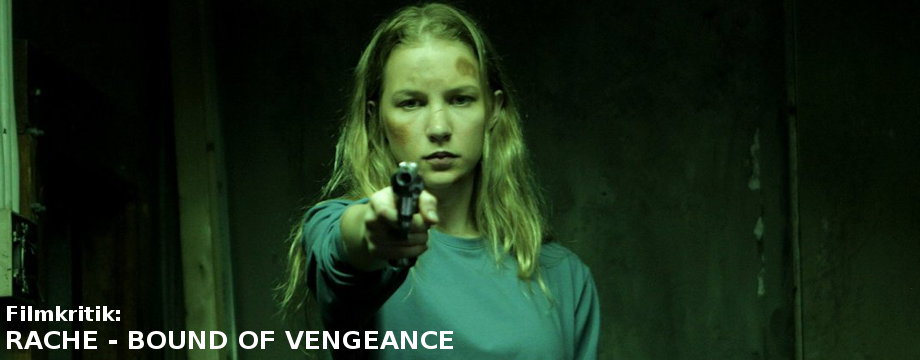 Rache - Bound of Vengeance - Filmkritik