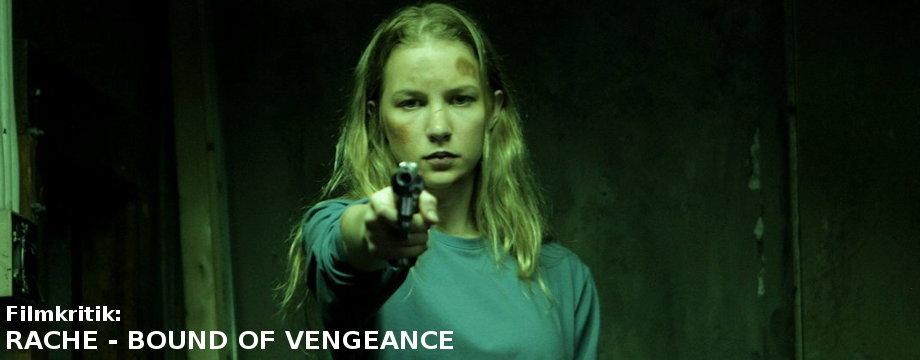 Rache - Bound of Vengeance - Filmkritik