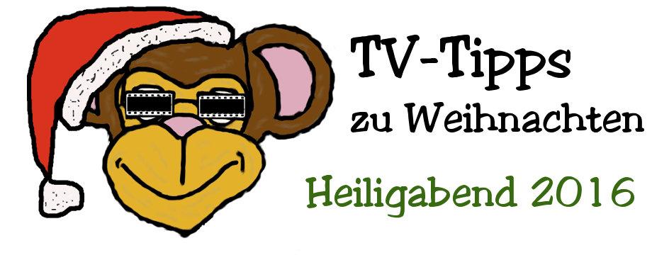 Weihnachten 2016 - TV-Tipps - Heiligabend (24.12.2016)