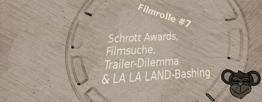 Filmrolle 7_Schrott Awards_Trailer-Dilemma_LA LA LAND-Bashing