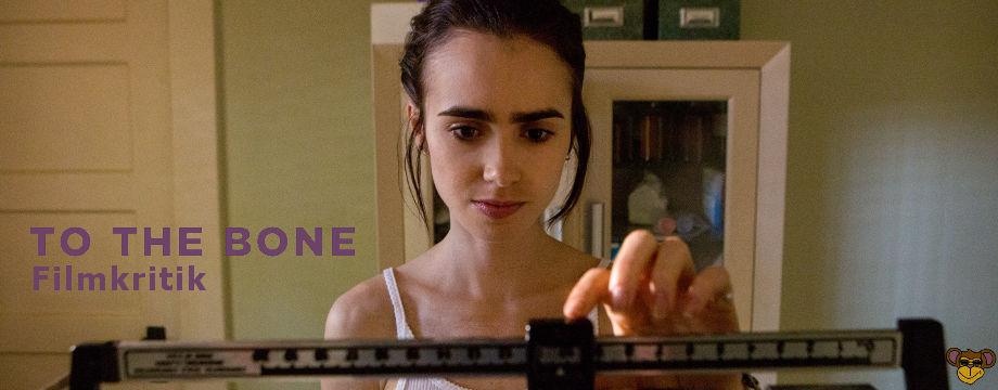 To the Bone - Review   Film über eine Magersüchtige