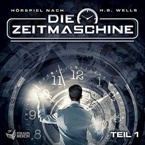 Die Zeitmachine - Teil 1 - Hörspiel von Oliver Döring