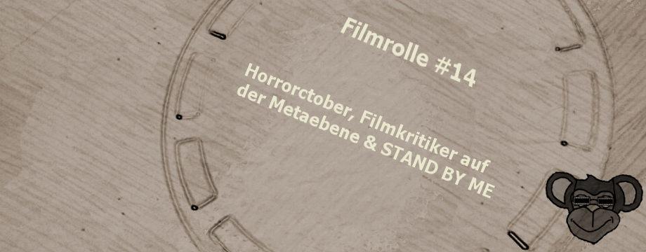 Filmrolle #14: Horrorctober, Filmkritiker auf der Metaebene & STAND BY ME