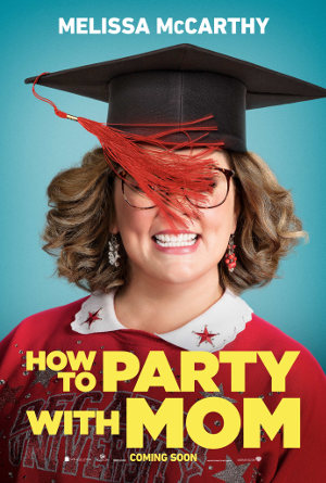 How to Party with Mom - Poster | Komödie mit Melissa McCarthy