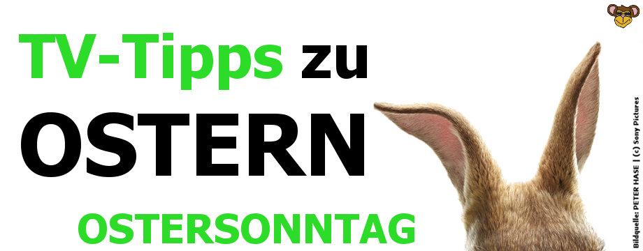 TV-Tipps zu Ostern 2018 - Ostersonntag | 01.04.2018