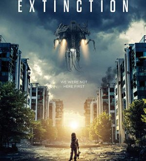 Extinction - Poster | Netflix Science Fiction