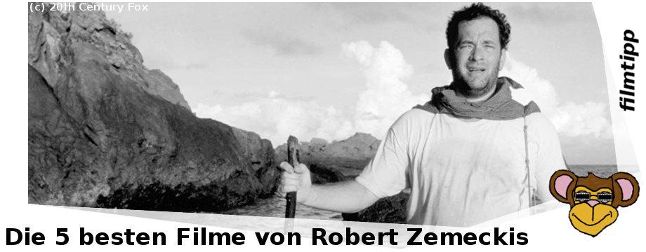 Die fünf besten Filme von Robert Zemeckis
