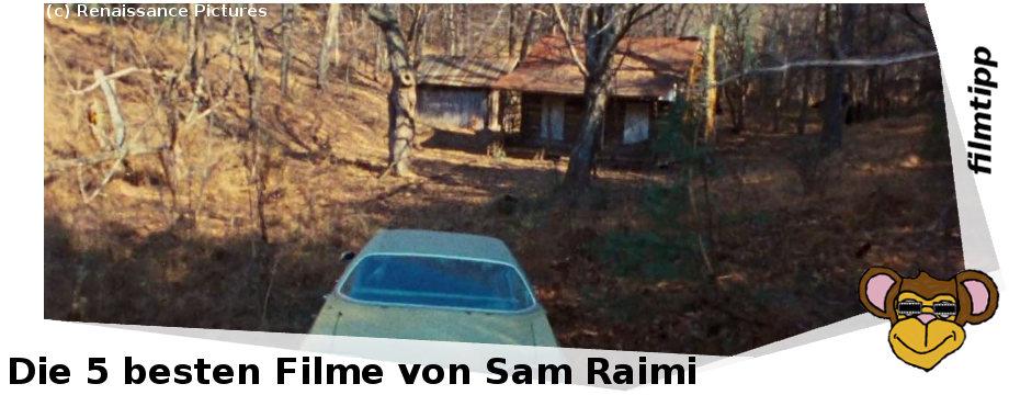 Die fünf besten Filme von Sam Raimi