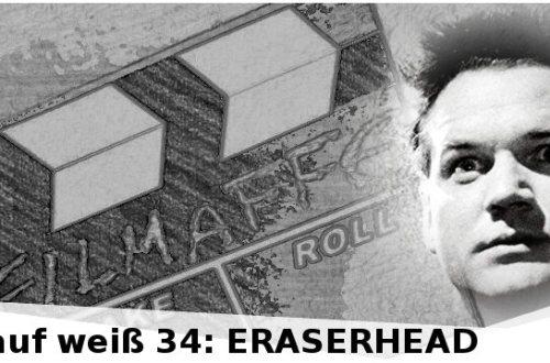 schwarz auf weiß 34_Eraserhead von David Lynch