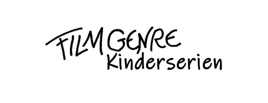 Filmgenre_Serie_Kinderserien