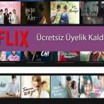 Netflix Ücretsiz Deneme Sürümünü Kaldırdı! Ne Zamana Kadar Sürecek?