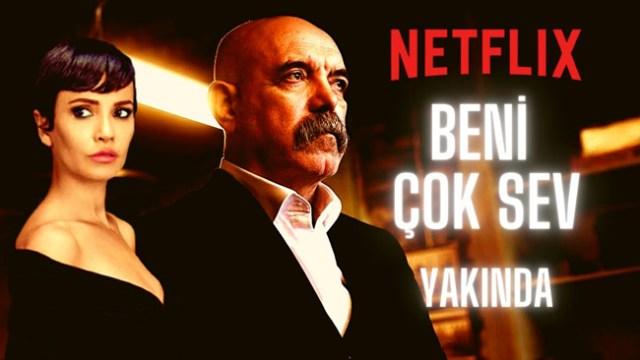 beni-çok-sen-netflix-yeni-türk-dizileri