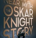 Near Myth: The Oskar Knight Story (2018) Online Subtitrat in Romana