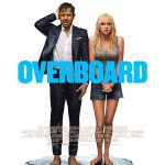 Overboard (I) (2018) Online Subtitrat HD in Romana