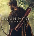 Robin Hood: The Rebellion (2018) online subtitrat in romana HD