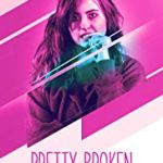 Pretty Broken (2018) online subtitrat in romana HD