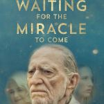 Waiting for the Miracle to Come (2019) online subtitrat in romana HD
