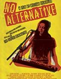 No Alternative (2019) online subtitrat in romana HD