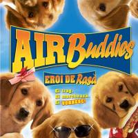Air Buddies (2006) Eroi de rasă