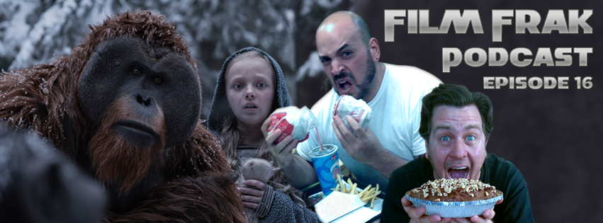 FilmFrak: The Podcast#16: WAR FOR THE APES OF DUNKIRK