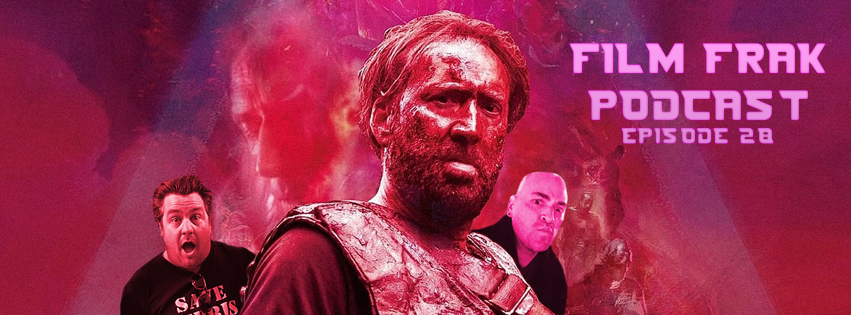 Film Frak: The Podcast#28: THE VENOM OF MANDY