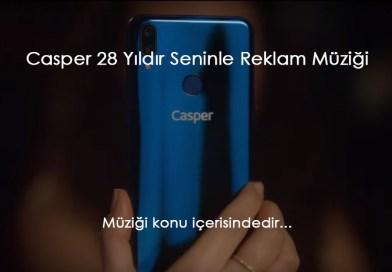 Casper 28 Yıldır Seninle Reklamında Çalan Şarkı
