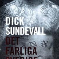 Dick Sundevall: Det farliga Sverige