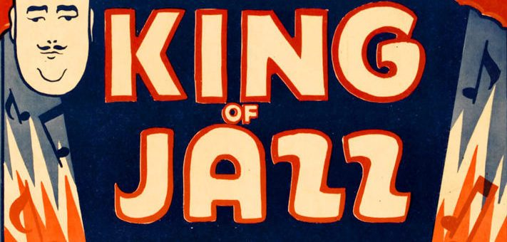 'King Of Jazz': Return of Hollywood's Long-Lost All Singin', All Dancin' Revue