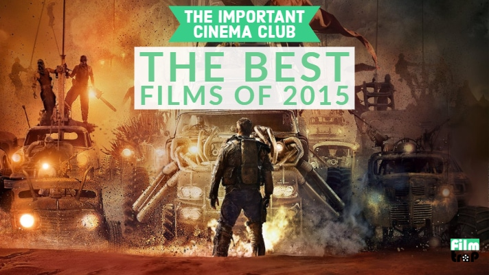 ICC #6 – The Best Films of 2015 (The Only Two Lists You'll Ever Need)