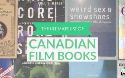 The Ultimate List of Canadian Film Books