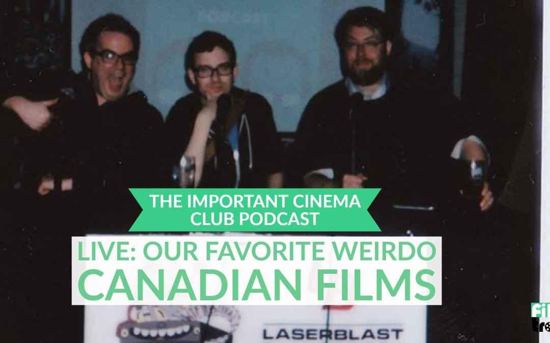 Our Favorite Weirdo Canadian Films