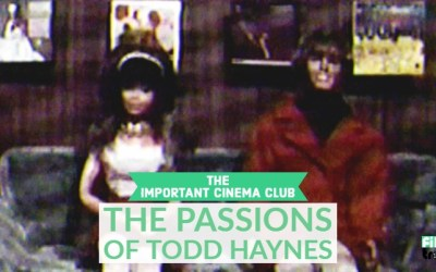 ICC #114 – The Passions of Todd Haynes