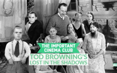 ICC #137 – Tod Browning's Lost in the Shadows